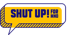 Shut Up! for MND